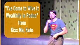 """""""I've Come to Wive it Wealthily in Padua"""" - Kiss Me, Kate"""
