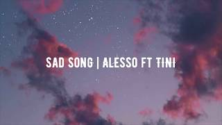 Sad Song | Alesso Ft TINI (LYRICSLETRA + Traduction Française)