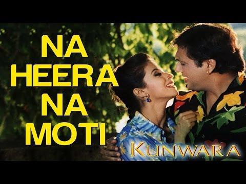 Na Heera Na Moti  - Kunwara | Govinda & Urmila Matondkar | Sonu Nigam & Hema Sardesai