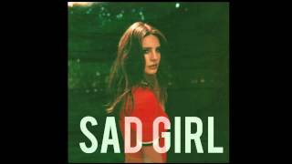 Lana Del Rey - Sad Girl (Official Audio) HQ