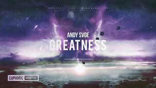 ANDY SVGE   Greatness [HQ Edit]