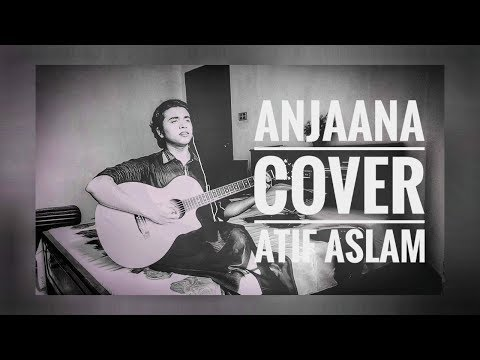 Download Anjaana - Superstar | Atif Aslam | MD Sheikh COVER HD Mp4 3GP Video and MP3