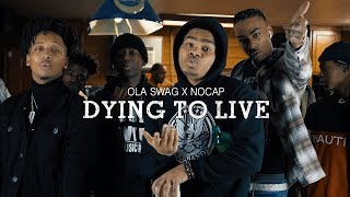Ola Swag X NoCap   Dying To Live