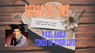 PAUL ANKA - TIMES OF YOUR LIFE