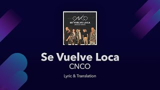 CNCO   Se Vuelve Loca Lyrics English And Spanish   Translation  Subtitles