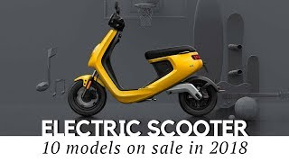 Top 10 Electric Scooters And Smart Mopeds (2018 Models And Prices Reviewed)