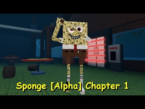 Sponge [Alpha] Chapter 1 (Roblox Game)