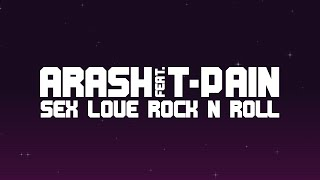 Arash feat. T-Pain - Sex Love Rock N Roll (Remix) [Lyrics]