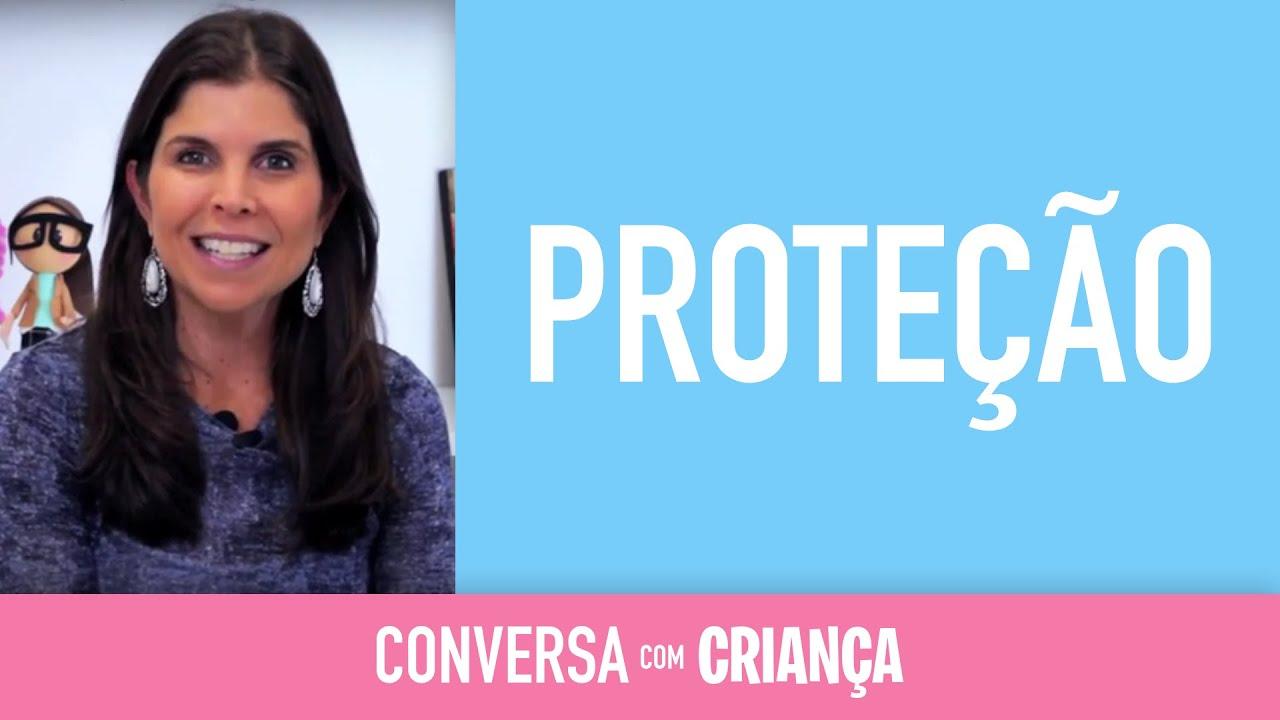 Proteção | Conversa com Criança