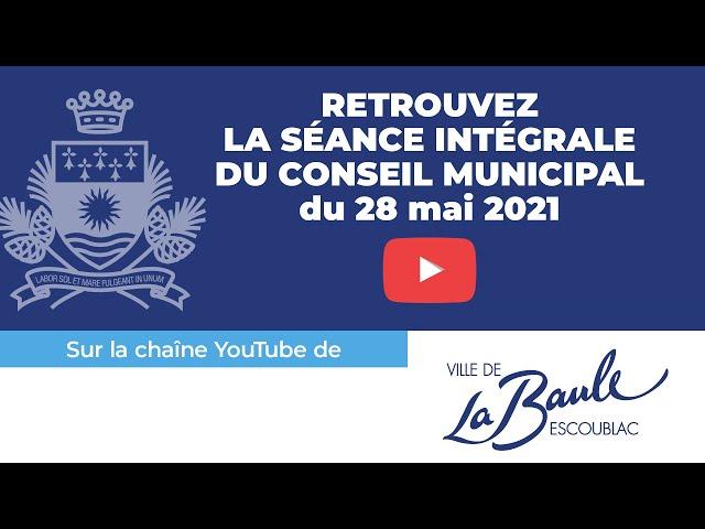 Conseil municipal du 28 mai 2021 [visio-conférence]