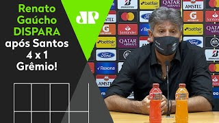 Vexame do Grêmio? Olha o que falou Renato Gaúcho após o 4 a 1 do Santos