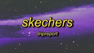 DripReport - Skechers (Lyrics) | i like your skechers you like me my gucci shoes
