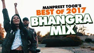MEGA 2017 BHANGRA MIX!   Manpreet Toor