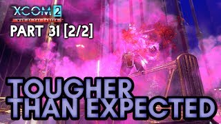 TOUGHER THAN EXPECTED [#31] XCOM 2: War of the Chosen with HybridPanda
