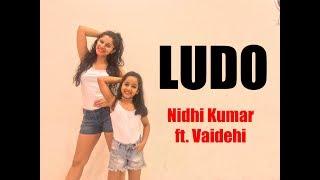 Ludo | Tony Kakkar ft. Young Desi | Nidhi Kumar ft. Vaidehi | Dance Choreography