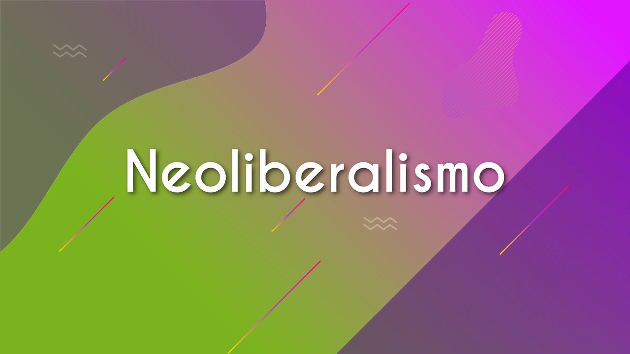 Neoliberalismo: o que é, características e princípios