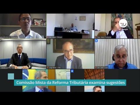 Reforma tributária: comissão mista examina sugestões dos setores da economia - 02/09/20