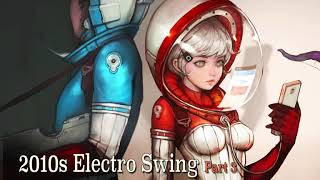 Best of ELECTRO SWING Mix - 2010s decade - Part 3 - August 2019