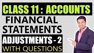 Class 11th : Accountancy - Financial Statements with Adjustments : Part - 2