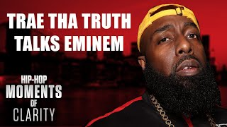 Trae Tha Truth Talks Eminem and Surprise Albums | Hip-Hop Moments of Clarity