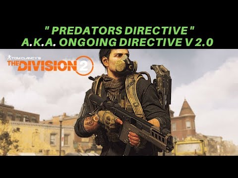 The Division 2 - ONGOING DIRECTIVE BUFF! A.K.A Predators Mark 2.0