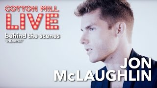 "Behind the Scenes – ""Indiana"" – Jon McLaughlin"