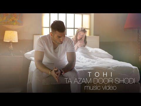 Tohi - Ta Azam Door Shodi (Клипхои Эрони 2016)