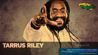 Tarrus Riley   Stronger September 2011