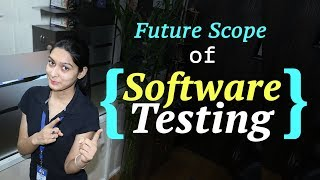Future Scope of Software Testing || Software Testing Tutorials || Software Testing Course