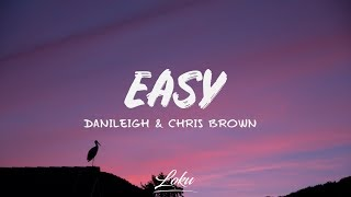 DaniLeigh   Easy (Lyrics) Ft. Chris Brown