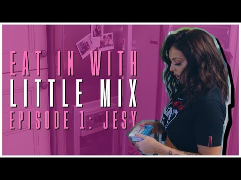 Eat In with Little Mix - Episode 1 (Jesy)