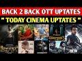 Today Cinema :- Back 2 back ott uptates, Cinema uptates, Beast, Doctor,Pushba,mahaan, maanadu,