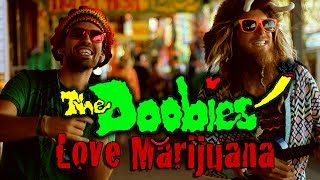 THE DOOBIES - LOVE MARIJUANA (OFFICIAL MUSIC VIDEO)
