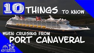PORT CANAVERAL - 10 THINGS to know when CRUISING from PORT CANAVERAL!!!