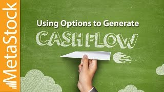 Generate Cash Flow with Options
