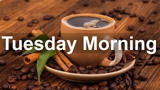 Tuesday Morning Jazz - Coffee Shop Jazz and Bossa Nova Music for Good Mood