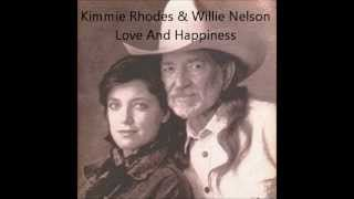 Kimmie Rhodes & Willie Nelson - Love And Happiness
