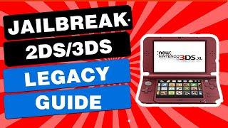 New Nintendo 3DS Jailbreak Guide - LEGACY GUIDE