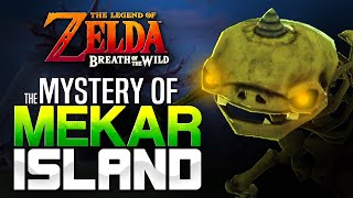 The Mystery of Mekar Island (Breath of the Wild)