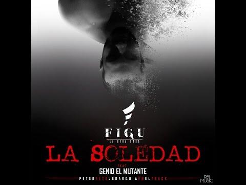 Letra La Soledad Figu Ft Genio el Mutante