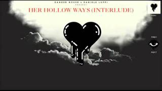 Her Hollow Ways (Interlude)  - Danger Mouse & Daniele Luppi