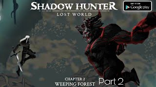 Shadow Hunter   Chapter 2 : Weeping Forest   Android Gameplay Walkthrough HD Part 2/3