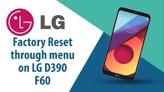 How to Factory Reset through menu on LG F60 D390?