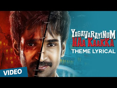 Yaagavarayinum Naa Kaakka - Theme