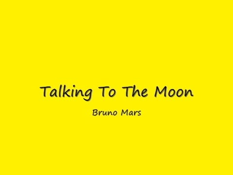 Talking To The Moon - Bruno Mars (Lirik Dan Terjemahannya) Mp3