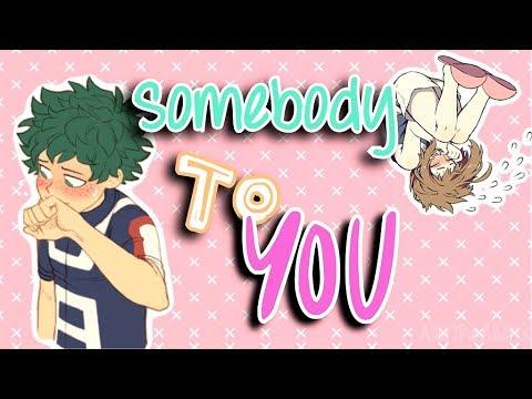 Deku & Ochako | Somebody To You