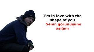 Ed Sheeran Shape Of You ∣ Türkçe Ve İngilizce Sözleri ( Lyrics ) - Subtitle
