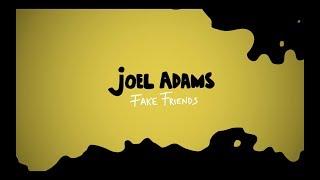 Number 5 : Joel Adams // Fake Friends