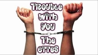 The Ettes - Trouble With You