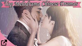Top 20 Chinese Melodrama  Dramas 2017 (All The Time)